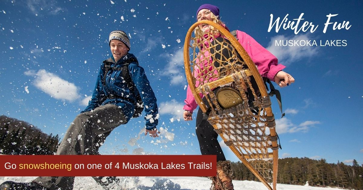 Go snowshoeing on one of 4 Muskoka Lakes Trails